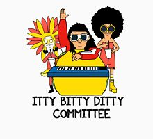 Itty Bitty Ditty Committee Unisex T-Shirt