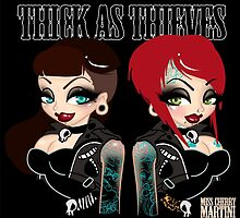 Thick as Thieves  by Miss Cherry  Martini