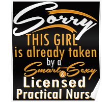 """""""Sorry This Girl is already taken by a Smart & Sexy Licensed Practical Nurse"""" Collection #800247 Poster"""