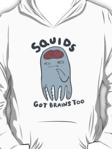 squids got brains too T-Shirt