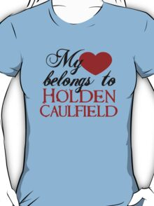 My Heart Belongs To Holden Caulfield T-Shirt