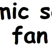 COMIC SANS FAN Sticker