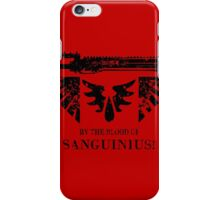 By the Blood of Sanguinius! iPhone Case/Skin
