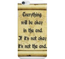 Everything  will be okay  in the end... iPhone Case/Skin