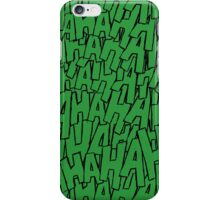 Ha Ha Ha - Green iPhone Case/Skin