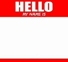 Hello My Name Is 2 by 10813Apparel