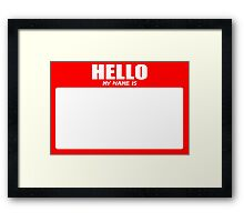 Hello My Name Is 2 Framed Print