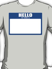 Hello My Name Is 1 T-Shirt