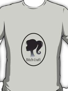Bitch Craft T-Shirt