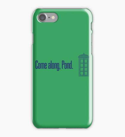 Come along, Pond. - Doctor Who iPhone Case/Skin