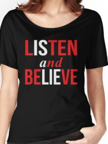 Listen and Believe Women's Relaxed Fit T-Shirt