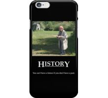 Life's Lesson 6 - History iPhone Case/Skin