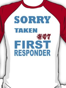 Sorry This Girl Is Already Taken By A Smokin Hot First Responder - Funny Tshirts T-Shirt