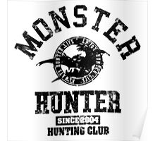Monster Hunter - Hunting Club (dark grunge effect) Poster