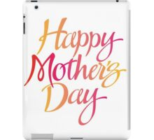 Happy mother's day iPad Case/Skin