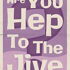 Lindy Lyrics - Are You Hep To The Jive? by chayground