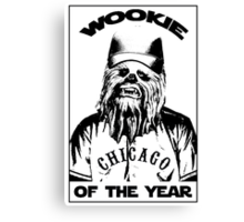 Wookie of the Year Canvas Print