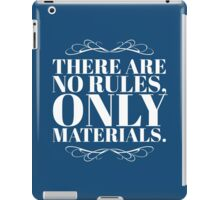 There Are No Rules, Only Materials - Style A iPad Case/Skin