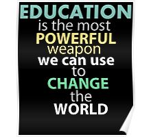 education is the most powerful weapon we can use to change the world Poster
