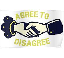 Agree To Disagree T-shirt Poster