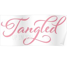 Tangled Up In You T-shirt Poster