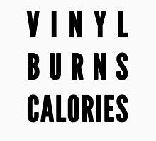 Vinyl Burns Calories Unisex T-Shirt