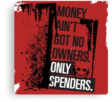 "Money Ain't Got No Owners - ""The Wire"" - Dark Canvas Print"
