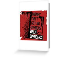 "Money Ain't Got No Owners - ""The Wire"" - Dark Greeting Card"