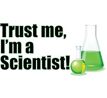 Trust Me I'm a Scientist Lab Technician Bottles Quote Photographic Print