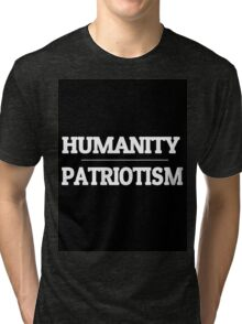 Humanity over Patriotism Tri-blend T-Shirt