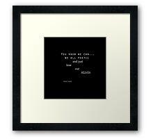 Be all poetic. Framed Print