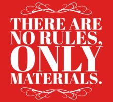 There Are No Rules, Only Materials - Style A Kids Tee