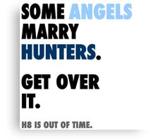 Supernatural - Some Angels Marry Hunters Canvas Print
