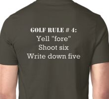 "Golf Rule # 4:  Yell ""fore""... Unisex T-Shirt"