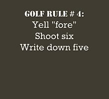 "Golf Rule # 4:  Yell ""fore""... T-Shirt"