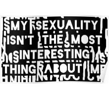 My sexuality isn't the most interesting thing about me (letter background) Poster