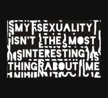 My sexuality isn't the most interesting thing about me (letter background) by sandraklasson