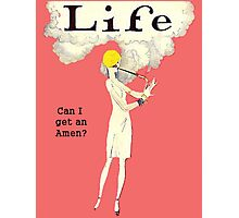 Life Can I Get an Amen!  Photographic Print