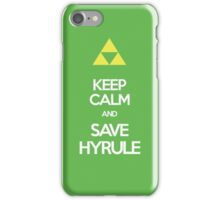 Keep Calm And Save HYRULE iPhone Case/Skin