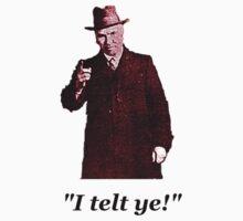 """I telt ye!"" by Ranald"
