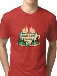 Adventure is Calling You Tri-blend T-Shirt