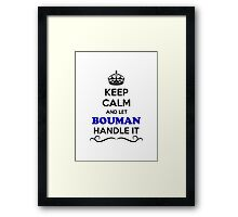 Keep Calm and Let BOUMAN Handle it Framed Print