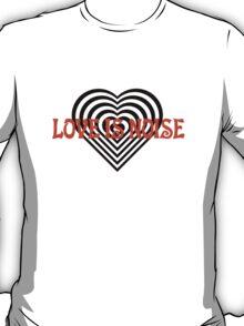 love is noise T-Shirt
