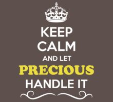 Keep Calm and Let PRECIOUS Handle it Kids Clothes