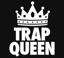 Trap Queen by roderick882