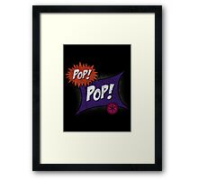Pop POP! Framed Print
