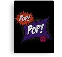 Pop POP! Canvas Print