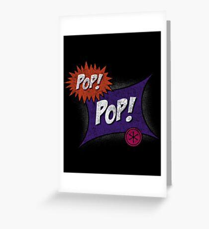 Pop POP! Greeting Card