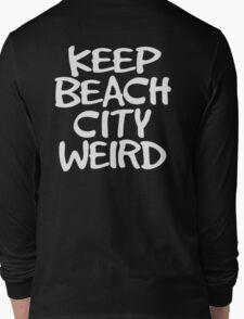 Keep Beach City Weird Long Sleeve T-Shirt