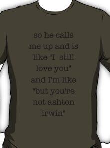 Ashton Irwin 5SOS Funny T-Shirt
